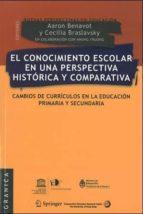 conocimiento escolar en una perspectiva historica y comparativa-aaron benavot-9789506415310
