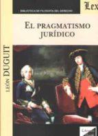 el pragmatismo juridico leon duguit 9789563922110
