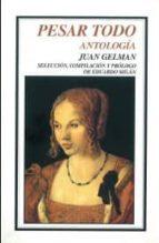 pesar todo: antologia juan gelman 9789681663810