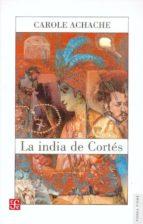 la india de cortes carole achache 9789681674410