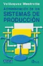 administracion de los sistemas de produccion-gustavo velazquez-9789681864910