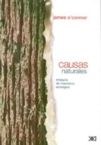 causas naturales: ensayos de marxismo ecologico-james o connor-9789682323010
