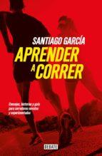 aprender a correr (ebook)-santiago garcia-9789873752810
