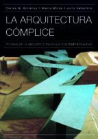 la arquitectura complice: teorias de la arquitectura en la contem poraneidad carlos g. gimenez 9789875843110