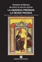 la abadesa preñada. la deuda pagada (texto adaptado al castellano moderno por antonio gálvez alcaide) (ebook)-cdlap00002710