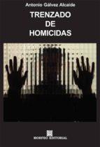 trenzado de homicidas (ebook)-antonio galvez alcaide-cdlap00003110