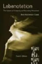 labanotation: the system of analyzing and recording movement ann hutchinson guest 9780415965620