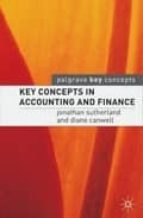 key concepts in accounting and finance jonathan sutherland diane canwell 9781403915320