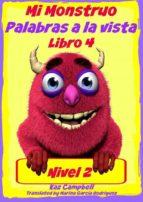 mi monstruo   nivel 2 palabras a la vista   libro 4 (ebook) 9781547511020
