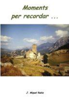 moments per recordar... (ebook)-josep miquel rubio ventayols-9781629341620