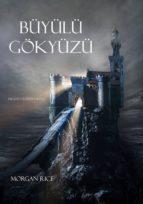 büyülü gökyüzü (felsefe yüzü?ü 9. kitap) (ebook)-morgan rice-9781632915320