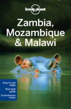 zambia, mozambique & malawi 2013 (2nd ed) (lonely planet. country guides) 9781741797220