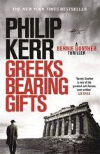 greeks bearing gifts (serie bernie gunther 13)-philip kerr-9781784296520