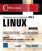 linux: preparación para la certificación lpic-2 (exámenes lpi 201 y lpi 202) - [3ª ed.)-sebastien bobillier-philippe banquet-9782746095120