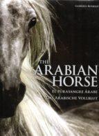 the arabian horse / el pura sangre arabe (ed. bilingüe) gabriele boiselle 9783741920820