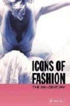 Icons of fashion: the 20th century por Gerda (ed.) buxbaum EPUB PDF