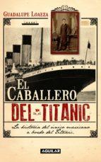 el caballero del titanic (ebook)-guadalupe loaeza-9786071117120