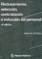 reclutamiento, seleccion, contratacion e induccion del personal-jaime a. grados espinosa-9786074483420