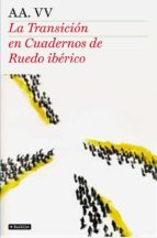 la transicion en cuadernos de ruedo iberico-9788408104520
