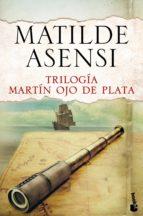 trilogía martín ojo de plata matilde asensi 9788408144120