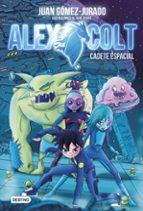 alex colt 1: cadete espacial-juan gomez-jurado-9788408154020
