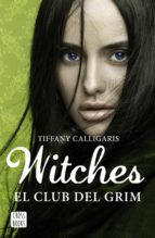witches 2: el club del grim tiffany calligaris 9788408170020