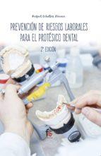 prevencion de riesgos laborales para el protesico dental (2ª ed.) rafael ceballos atienza 9788413013220