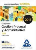 CUERPO DE GESTION PROCESAL Y ADMINISTRATIVA DE LA ADMINISTRACION DE JUSTICIA: TEST