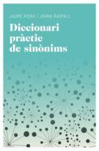 diccionari practic de sinonims-joana raspall i juanola-jaume riera-9788415192220