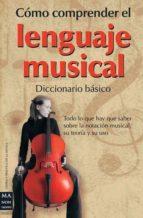 como comprender el lenguaje musical: diccionario basico linda lusk tom gerou 9788415256120