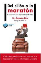del sillon a la maraton-antonio rios-9788415750420