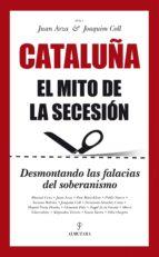 cataluña. el mito de la secesion-juan arza-9788416100620