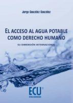 el acceso al agua potable como derecho humano (ebook) jorge gonzalez gonzalez 9788416113620