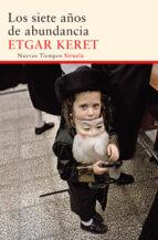 los siete años de abundancia-etgar keret-9788416120420