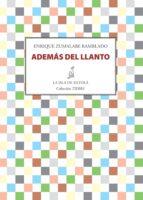además del llanto (ebook)-enrique zumalabe ramblado-9788416210220