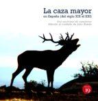 la caza mayor en españa. del siglo xix al xxi (ebook)-9788416225620
