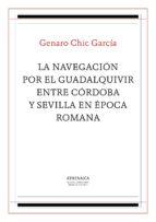 la navegación por el guadalquivir entre córdoba y sevilla en época romana (ebook) 9788416230020