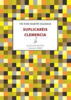 suplicaréis clemencia (ebook)-victor martin iglesias-9788416469420
