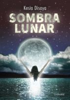 sombra lunar (ebook)-kesia disaya-9788416496020