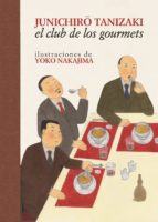 el club de los gourmets (2ª ed.) junichiro tanizaki 9788416529520