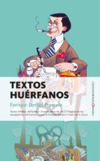 textos huerfanos enrique jardiel poncela 9788416750320