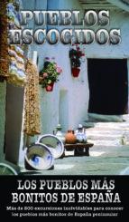 pueblos escogidos de españa: los pueblos mas bonitos de españa-angel ingelmo sanchez-9788416766420
