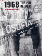 1968. the fire of ideas marcelo brodsky 9788417047320
