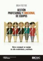 gestión profesional y emocional de equipos. cómo conseguir un equipo de alto rendimiento y motivado (ebook) idoia postigo fuentes 9788417513320