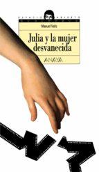 julia y la mujer desvanecida-manuel valls-9788420782720