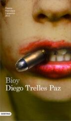 bioy (premio de novela francisco casavella 2012) diego trelles paz 9788423339020
