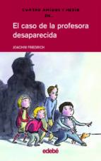 el caso de la profesora desaparecida joachim friedrich 9788423667420