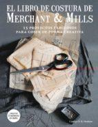 el libro de costura de merchant & mills: 15 proyectos fabulosos para coser de forma creativa carolyn n. k. denham 9788425229220