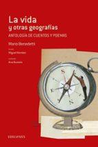 la vida y otras geografias (anotologia de cuentos y poemas)-mario benedetti-9788426391520