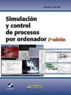 simulacion y control de procesos por ordenador (incluye cd) 2ª ed-antonio creus sole-9788426714220